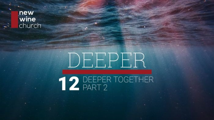 Deeper: 12 - Deeper Together, Part 2