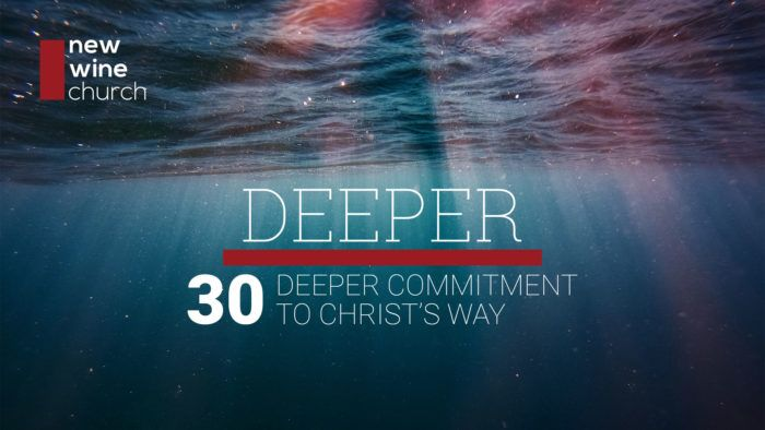 Deeper: 30 - Deeper Commitment to Christ's Way